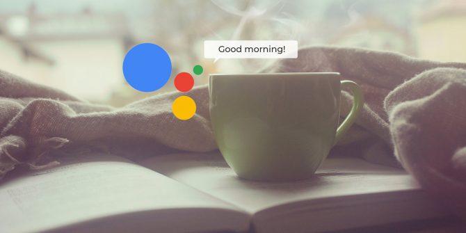 Routine ok google good morning